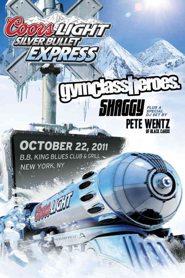 Coors Light Silver Bullet Express concert flyer concert poster for Shaggy's birthday concert with Gym Class Heroes and a special DJ set by Pete Wentz of The Black Cards and Fall Out Boy at B.B. Kings in New York