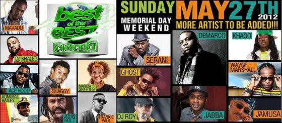 The Best of the Best Concert 2012 will take place in the Memorial Day Weekend May 26 May 27 2012 at Bicentennial Park in Downtown Miami featuring Shaggy Mavado Serani Frankie Paul John Holt Admiral Bailey Marchia Griffiths Wayne Marshall Khago Ghost Demarco Ace Hood Jabba Jamusa DJ Khaled and more artists to be announced