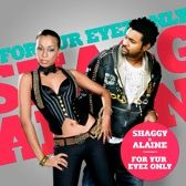 Shaggy featuring Alaine For Your Eyez Only produced by Tony CD Kelly smash hit single cover